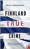 FINNLAND TRUE CRIME I Wahre Verbrechen – Echte Kriminalfälle I: schockierende...