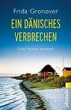 Ein dänisches Verbrechen: Gitte Madsen ermittelt (Ein Gitte-Madsen-Krimi 1)