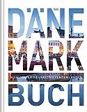 Das Dänemark Buch: Highlights eines faszinierenden Landess (KUNTH Das ... Buch....