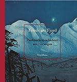 Friede am Fjord: Weihnachtsgeschichten aus Norwegen