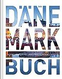 Das Dänemark Buch: Highlights eines faszinierenden Landes (Keine Reihe)