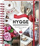 Hygge - Glücklich im eigenen Heim: Gemütliches Wohnen, Geselligkeit & Genuss wie bei den...